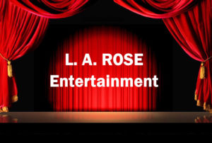 la l.a. l. a. l a rose entertainment